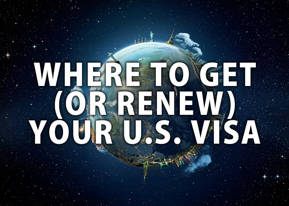 Where to get or renew your US visa